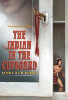 The Indian in the Cupboard - Book #1 of the Indian in the Cupboard