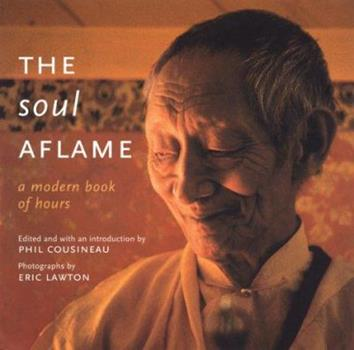 The Soul Aflame: A Modern Book of Hours 1573241865 Book Cover