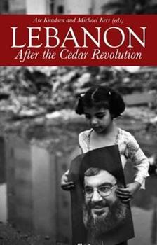 Lebanon: After the Cedar Revolution. Edited by Michael Kerr and Are Knudsen 1849042497 Book Cover
