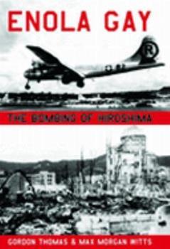 Enola Gay: The Bombing of Hiroshima 0671814990 Book Cover