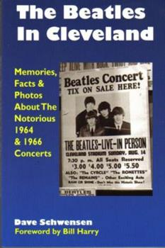 The Beatles In Cleveland: Memories, Facts & Photos About The Notorious 1964 & 1966 Concerts 0979103002 Book Cover