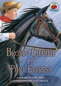 Bronco Charlie y el Pony Express / Bronco Charlie and the Pony Express - Book  of the Yo Solo ~ Historia