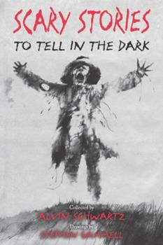 Scary Stories to Tell in the Dark: Collected from American Folklore - Book #1 of the Scary Stories