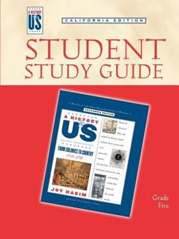 A History of Us: Student Study Guide for Book 3: From Colonies to Country, Grade 5, California edition