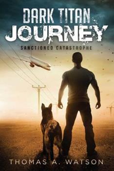 Sanctioned Catastrophe - Book #1 of the Dark Titan