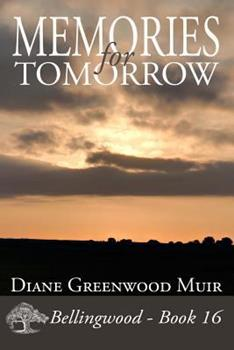 Memories for Tomorrow - Book #16 of the Bellingwood