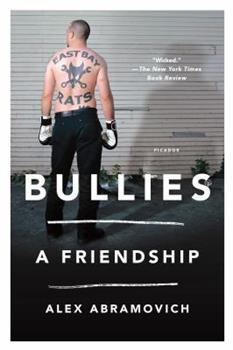 Bullies: A Friendship 0805094288 Book Cover