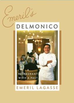 Emeril's Delmonico: A Restaurant with a Past 0060740469 Book Cover