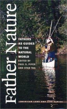 Paperback Father Nature: Fathers as Guides to the Natural World Book