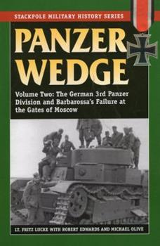 Panzer Wedge: The German 3rd Panzer Division and Barbarossa's Failure at the Gates of Moscow - Book  of the Stackpole Military History