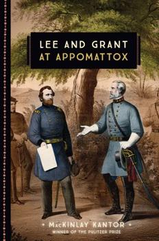 Lee and Grant At Appomattox 1402751249 Book Cover