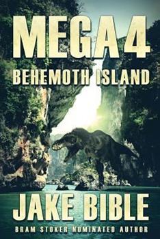 Behemoth Island - Book #4 of the Mega