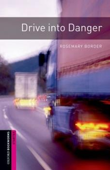 Drive into Danger (Oxford Bookworms Starters) 0194234207 Book Cover