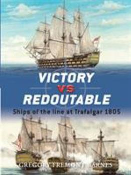 Victory vs Redoutable: Ships of the line at Trafalgar 1805 - Book #9 of the Duel
