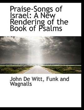 Paperback Praise-Songs of Israel : A New Rendering of the Book of Psalms Book