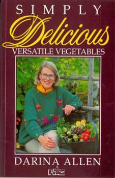 Simply Delicious Versatile Vegetables 0717121526 Book Cover