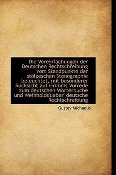 Paperback Die Vereinfachungen der Deutschen Rechtschreibung Vom Standpunkte der Stolzeschen Stenographie Beleu Book