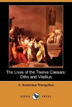 Otho and Vitellius: The Lives of the Twelve Caesars 1406551503 Book Cover