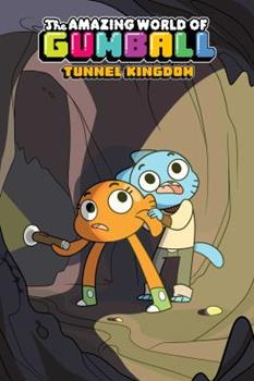 The Amazing World of Gumball: Tunnel Kingdom 1684152356 Book Cover