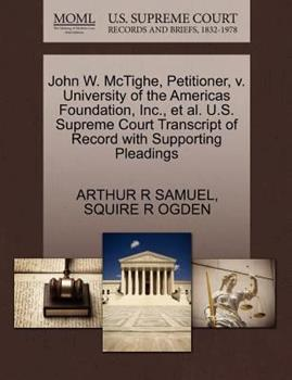 Paperback John W. McTighe, Petitioner, V. University of the Americas Foundation, Inc., Et Al. U.S. Supreme Court Transcript of Record with Supporting Pleadings Book