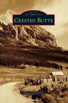 Crested Butte - Book  of the Images of America: Colorado