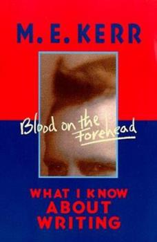 Blood on the Forehead: What I Know About Writing 0064462072 Book Cover