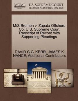 Paperback M/S Bremen V. Zapata Offshore Co. U. S. Supreme Court Transcript of Record with Supporting Pleadings Book