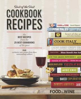 Food & Wine Best of the Best Cookbook Recipes: The Best Recipes From The 25 Best Cookbooks of the Year 1603201572 Book Cover