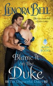 Blame It on the Duke - Book #3 of the Disgraceful Dukes