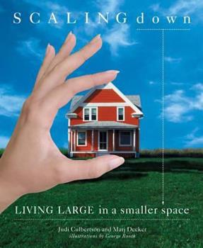 Scaling Down : Living Large in a Smaller Space 1594860939 Book Cover