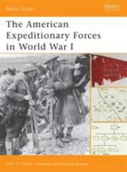 The American Expeditionary Forces in World War I (Battle Orders) - Book #6 of the Osprey Battle Orders