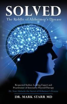 Solved: The Riddle of Alzheimer's Disease 1530509238 Book Cover