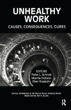 Hardcover Unhealthy Work : Causes, Consequences, Cures Book