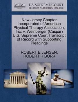 Paperback New Jersey Chapter Incorporated of American Physical Therapy Association, Inc. V. Weinberger U. S. Supreme Court Transcript of Record with Sup Book