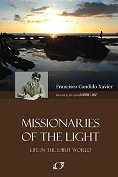 Missionaries of Light - Book #3 of the A Vida No Mundo Espiritual