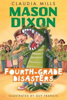 Mason Dixon: Fourth-Grade Disasters - Book  of the Mason Dixon