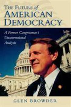 Paperback The Future of American Democracy: A Former Congressman's Unconventional Analysis Book