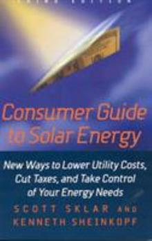 Consumer Guide to Solar Energy, 3rd Edition 156625177X Book Cover