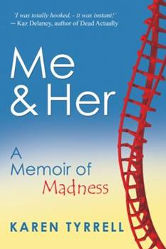 Paperback Me and Her : A Memoir of Madness Book