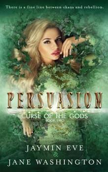 Persuasion - Book #2 of the Curse of the Gods