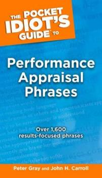 The Pocket Idiot's Guide to Performance Appraisal Phrases (Pocket Idiot's Guide) - Book  of the Pocket Idiot's Guide