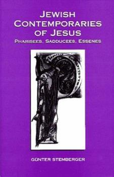Paperback Jewish Contemporaries of Jesus: Pharisees, Sadducees, Essenes Book