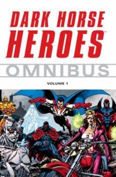 Dark Horse Heroes Omnibus Volume 1 - Book  of the Dark Horse Heroes
