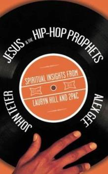 Paperback Jesus & the Hip-Hop Prophets: Spiritual Insights from Lauryn Hill and 2Pac Book