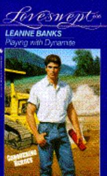 Playing with Dynamite - Book #1 of the Conquering Heroes