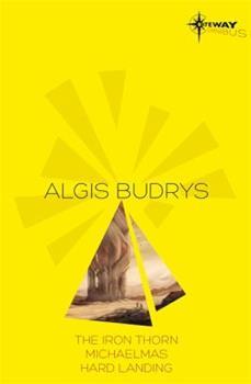 Algis Budrys SF Gateway Omnibus: The Iron Thorn, Michaelmas, Hard Landing (Sf Gateway Library) 0575108339 Book Cover