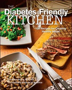 The Diabetes-Friendly Kitchen: 125 Recipes for Creating Healthy Meals 0470587784 Book Cover