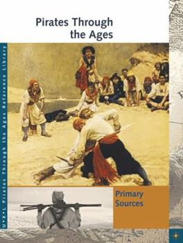 Pirates Through the Ages: Primary Sources 1414486650 Book Cover
