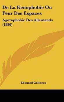 Hardcover De la Kenophobie Ou Peur des Espaces : Agoraphobie des Allemands (1880) Book