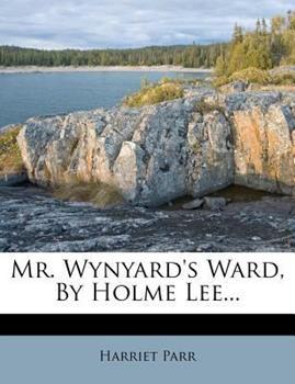 Paperback Mr. Wynyard's Ward, by Holme Lee... Book